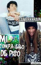 MI NUEVO COMPAÑERO DE PISO(Olliegamerz Y Tu) (TERMINADA) by GamerxXRain