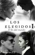 Los Elegidos I: El fin del mundo. by migeruizz