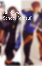 All Boys School(Minsul) by MusicIsMySoul26