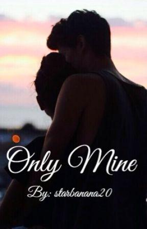 Only Mine by starbanana20