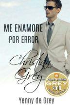 Me Enamore Por Error. Cristian Grey by YennydelosSantos9