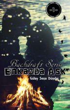 Enkazda Aşk | Backdraft Serisi 1 by -BuzlarKralicesi