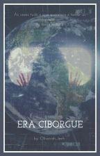 A Era Ciborgue by oliveirah_leeh