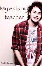 My Ex If My Teacher -Micheal Clifford- by makensie-eason