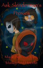Ask Slenderman's Proxies by The_3_Proxies