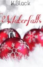 Waterfalls (#JustWriteIt) (#HolidayChaos) by K-Black