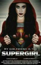 My Girlfriend is the Supergirl. by paodequeijoalren