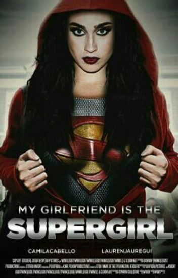My Girlfriend is the Supergirl.