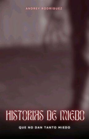 historias de terror {EDITADO} by AndreyPink