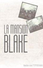 La mansión Blake  by holakeace123