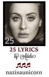 25 Lyrics by Adele by nazisaunicorn