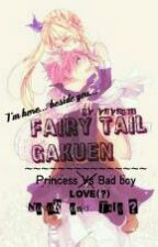 Fairy Tail Gakuen (Lanjutan) [REVISI] by PutriDragneel