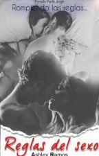 Reglas del sexo #Erotica (+18) 1-2 Temp by AshleyRamos276