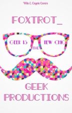 Geek Productions by FoxTrot_