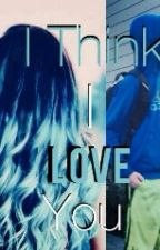 I Think I Love You ////Jacob Sartorius Fanfic by Lei_da_fangirl