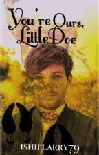 You're Ours, Little Doe (Styles Triplets + Louis) by ishiplarry79