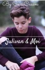 SULIVAN & MOI  by CassiCassou