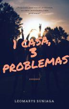 Una Casa,  3 Problemas.  by LaSuni