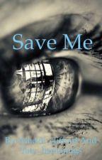 Save Me by HeavyDirtyMuke__