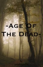 Age of the Dead by undefinedVTJM