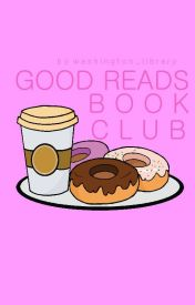 Good Reads Book Club by Good-Reads-