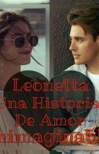 "Una Historia De Amor Inimaginable ""Leonetta"" (#1) by MechiGonzalez_1"