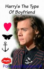 Harry The Type Of Boyfriend | H.S. by WinterWife