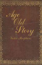 Age Old Story by SpeedyDoggo