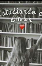 Estudiando al Amor by DoreydiAvilaNetro