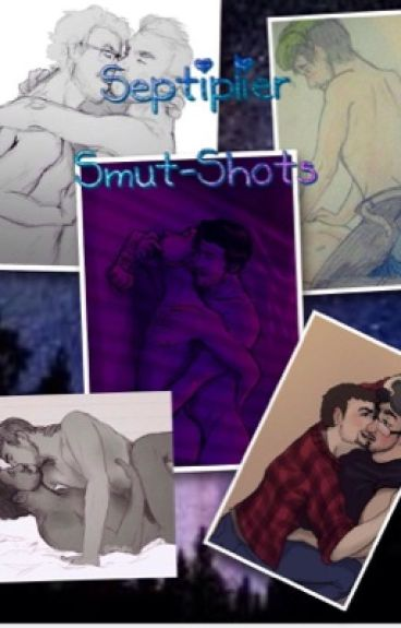 Septiplier Smut-shots