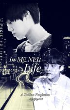 In My Next Life (A KaiSoo Fanfic) by kfnye98