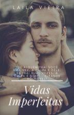 Vidas Imperfeitas by LvPoca