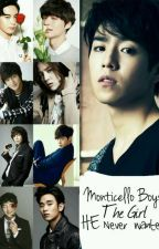 Monticello Boys:The Girl HE Never Wanted by MightyHope