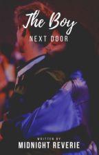 The Boy Next Door by xMidnightReveriex