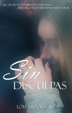 Sin disculpas © by LoverBooksGirl