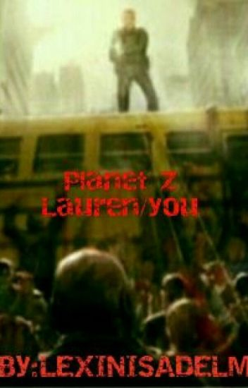 Planet Z (Lauren/you)