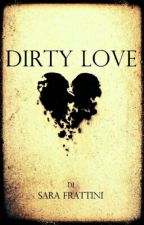 Dirty Love by sarastar79