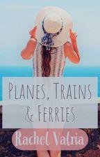 Planes, Trains & Ferries by RachelValria