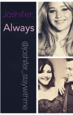 Joshifer; Always by joshifer_staywithme