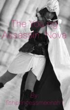 The young assassin: Nova by fishprincessmeenah1