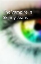 The Vampire in Skinny Jeans by All_Star_Low