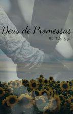 Deus De Promessas ♡ by Tay_Mologni