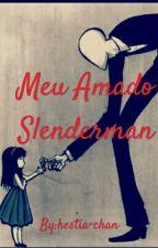 Meu Amado Slenderman by hestia-chan