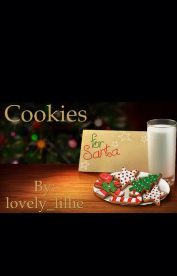 A Christmas Short Story Cookies Lovely Lillie Wattpad