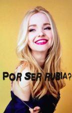 por ser rubia? by valega_petrova