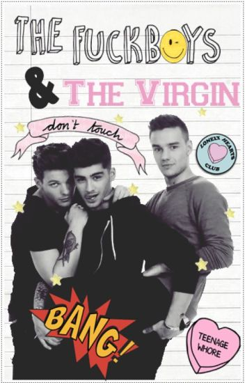 The Fuckboys & The Virgin [Ziam]
