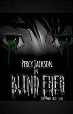 Percy Jackson//Blind Eyes by pjo_hoo_tmr_