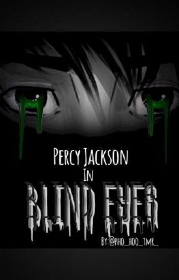 Percy Jackson//Blind Eyes