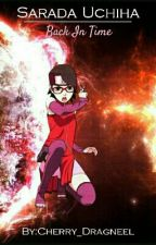 Sarada Uchiha : Back In Time by Cherry_Rodriguez