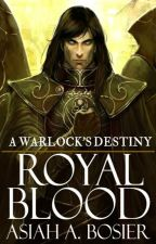 A Warlock's Destiny: Royal Blood || oneshot by JosslynWho